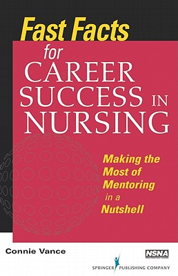 Fast Facts for Career Success in Nursing By Vance, Connie, R. N.