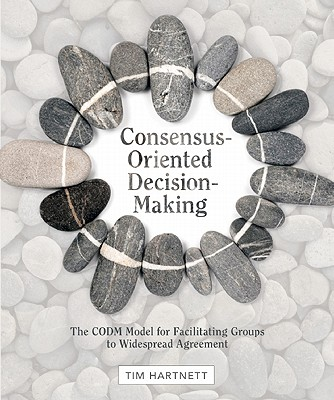 Consensus-oriented Decision-making By Hartnett, Tim